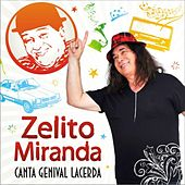 Zelito Miranda Canta Genival Lacerda de Zelito Miranda