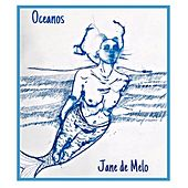 Oceanos by Jane de Melo
