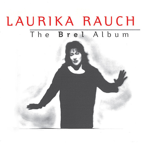 The Brel Album de Laurika Rauch