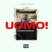 Uomo! by Mondo Marcio