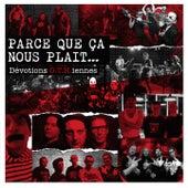 Parce Que Ça Nous Plaît by Various Artists