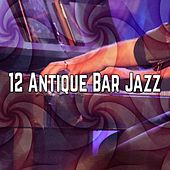 12 Antique Bar Jazz von Peaceful Piano