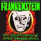 An Ugly Display of Self Preservation von Frankenstein