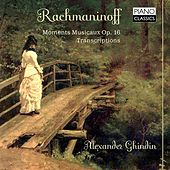 Rachmaninoff: Moments musicaux, Op. 16, Transcriptions di Alexander Ghindin