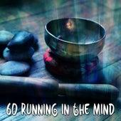60 Running In The Mind von Entspannungsmusik