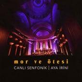 Canlı Senfonik - Aya İrini (Canlı) by Mor ve Ötesi