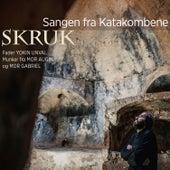 Sangen fra katakombene by Skruk