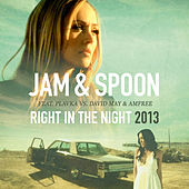 Right in the Night 2013 (feat. Plavka vs. David May & Amfree) by Jam & Spoon