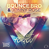 Call out for You by Bounce Bro