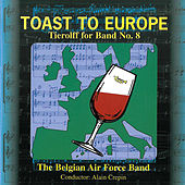 Toast to Europe de Belgian Air Force Band