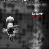 Deeper (Bimbo Jones + Lars Van Dalen Mixes) by Kelner