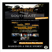 Sumthin About Southeast Movie Soundtrack de Various Artists