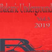 Balearic Underground 2019 ,Vol.3 de Various