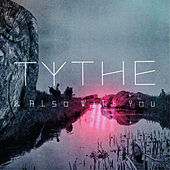 & Also with You by Tythe