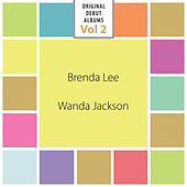 Original Debut Albums - Brenda Lee, Wanda Jackson, Vol. 2 by Various Artists