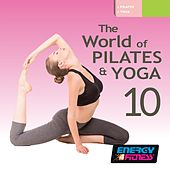 The World of Pilates & Yoga Vol. 10 (Mixed Compilation for Fitness & Workout - 55 / 107 BPM - Ideal for Pilates & Yoga) de Various Artists