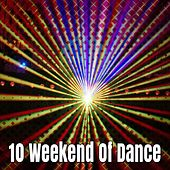10 Weekend Of Dance by Workout Buddy