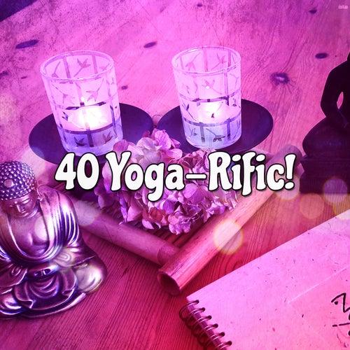 40 Yoga Rific! von Yoga Music