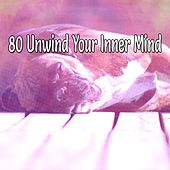 80 Unwind Your Inner Mind by S.P.A