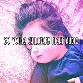 59 Young Childrens Night Audio by Soothing White Noise for Relaxation