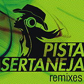 Pista Sertaneja (Remixes) by Various Artists