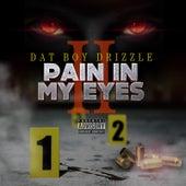 Pain in My Eyes 2 von Dat Boy Drizzle