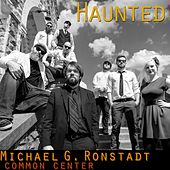 Haunted (Live) [feat. Common Center] von Michael G. Ronstadt