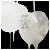 The Cherry Thing (Remixes) by Various Artists