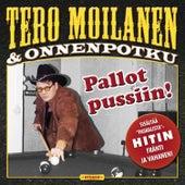 Pallot pussiin! de Tero Moilanen
