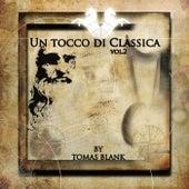 Un Tocco Di Classica, Vol. 2 by Tomas Blank In Harmony