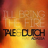 I'll Bring the Fire by Tale