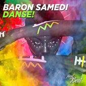 Danse! by Baron Samedi