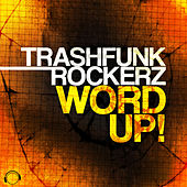 Word Up by Trashfunk Rockerz