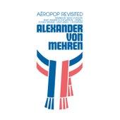 Aéropop Revisited de Alexander Von Mehren