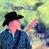 Hecho En El Rancho de Angel Romero