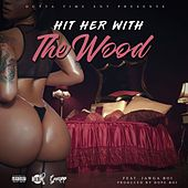 Hit Her With The Wood (feat. Jawga Boi) by Gwapp