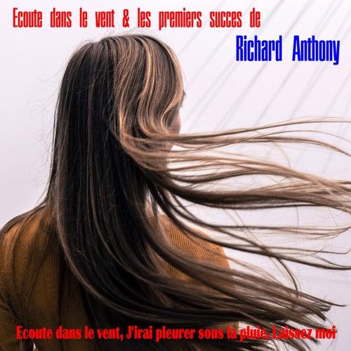 Ecoute dans le vent & les premiers succes de Richard Anthony by Richard Anthony