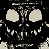 Give It To Me von Yellow Claw