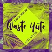 Waste Yute by Maestro Fresh Wes