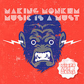 Making Monkey Music Is a Must by Mixed Ape Music Allstars