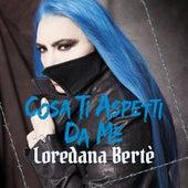 Cosa ti aspetti da me di Loredana Bertè