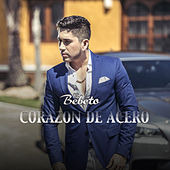Corazon de Acero (Version Pop) by El Bebeto