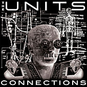 Connections (The Bonus Tracks) by The Units