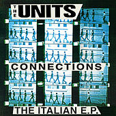 Connections (The Italian EP) by The Units