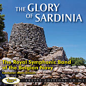 The Glory of Sardinia de The Royal Symphonic Band of the Belgian Navy