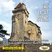 The Light Stone von The Royal Band of the Belgian Air Force