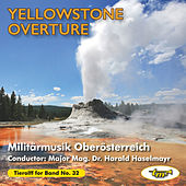 Yellowstone Overture by Militärmusik Oberösterreich