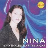 Ako hoces bas da znas by Nina