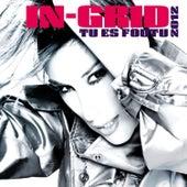 Tu Es Foutu (2012) by In-Grid