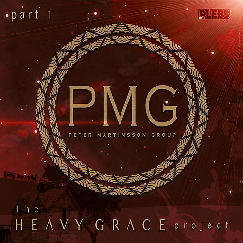 Heavy Grace - Part 1 by Peter Martinsson Group